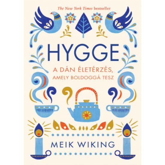 HYGGE - A dán életérzés, amely boldoggá tesz - Meik Wiking