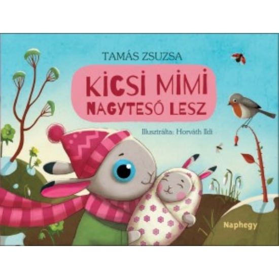 Kicsi Mimi nagytesó lesz - Tamás Zsuzsa