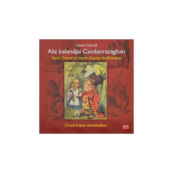 Aliz kalandjai Csodaországban - Lewis Carroll